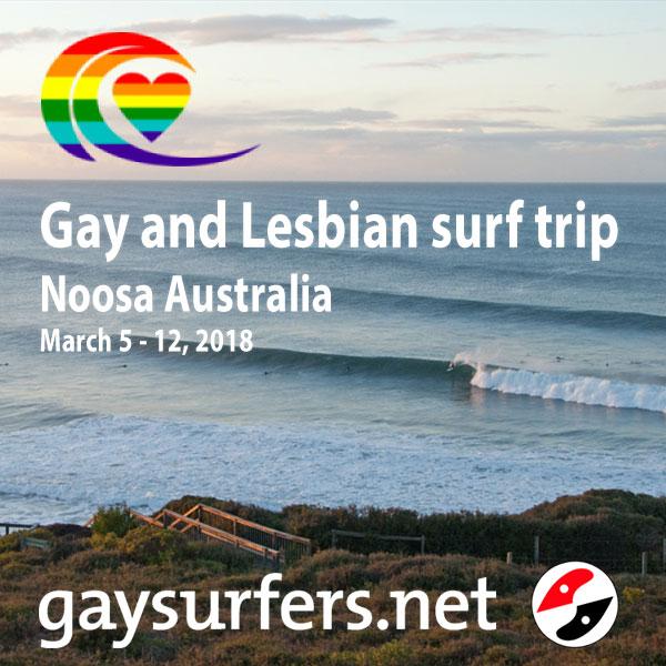 Gay and Lesbian surf trip – Noosa Australia – March 5 – 12, 2018